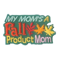 My Mom's A Fall Product Mom
