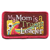 My Mom Is A Troop Leader Patch